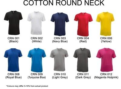CRN Cotton Round Neck ( Plain Tee Only )