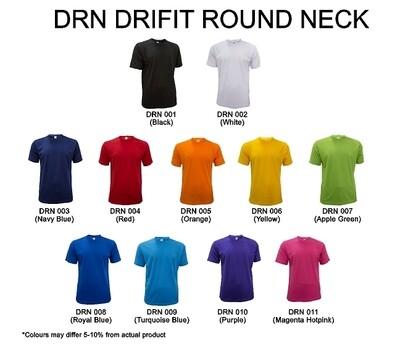 DRN DRIFIT Round Neck ( Plain Tee Only )