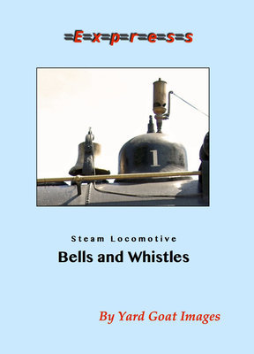 Steam Locomotive Bells and Whistles
