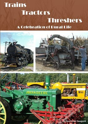 Trains Tractors Threshers - A Celebration of Rural Life