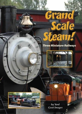 Grand Scale Steam: Three Miniature Railways