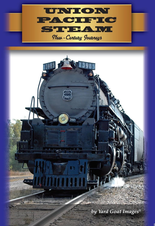 Union Pacific Steam: New-Century Journeys