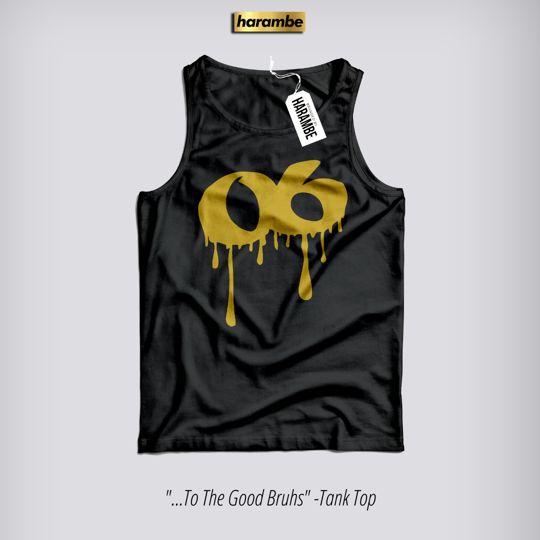 TO THE GOOD BRUHS - (Tank Top)