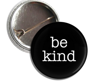 BE KIND button (in quantities of 10)