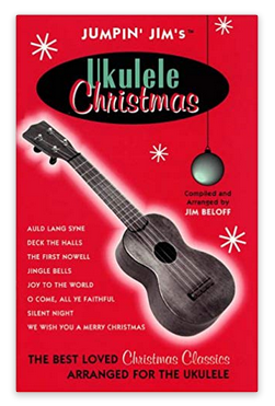 CHRISTMAS UKER BOOK: Jumpin' Jim's Ukulele Christmas