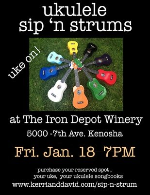 UKULELE SIP 'N STRUM at Iron Depot Winery Jan. 18, 2019