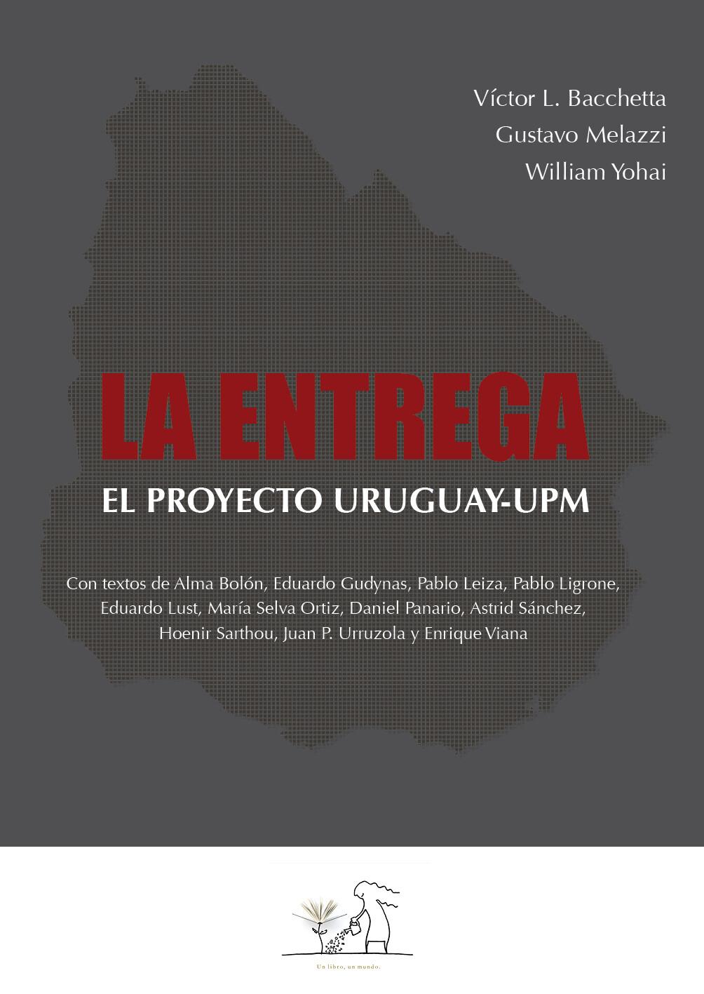 La entrega. El proyecto Uruguay-UPM