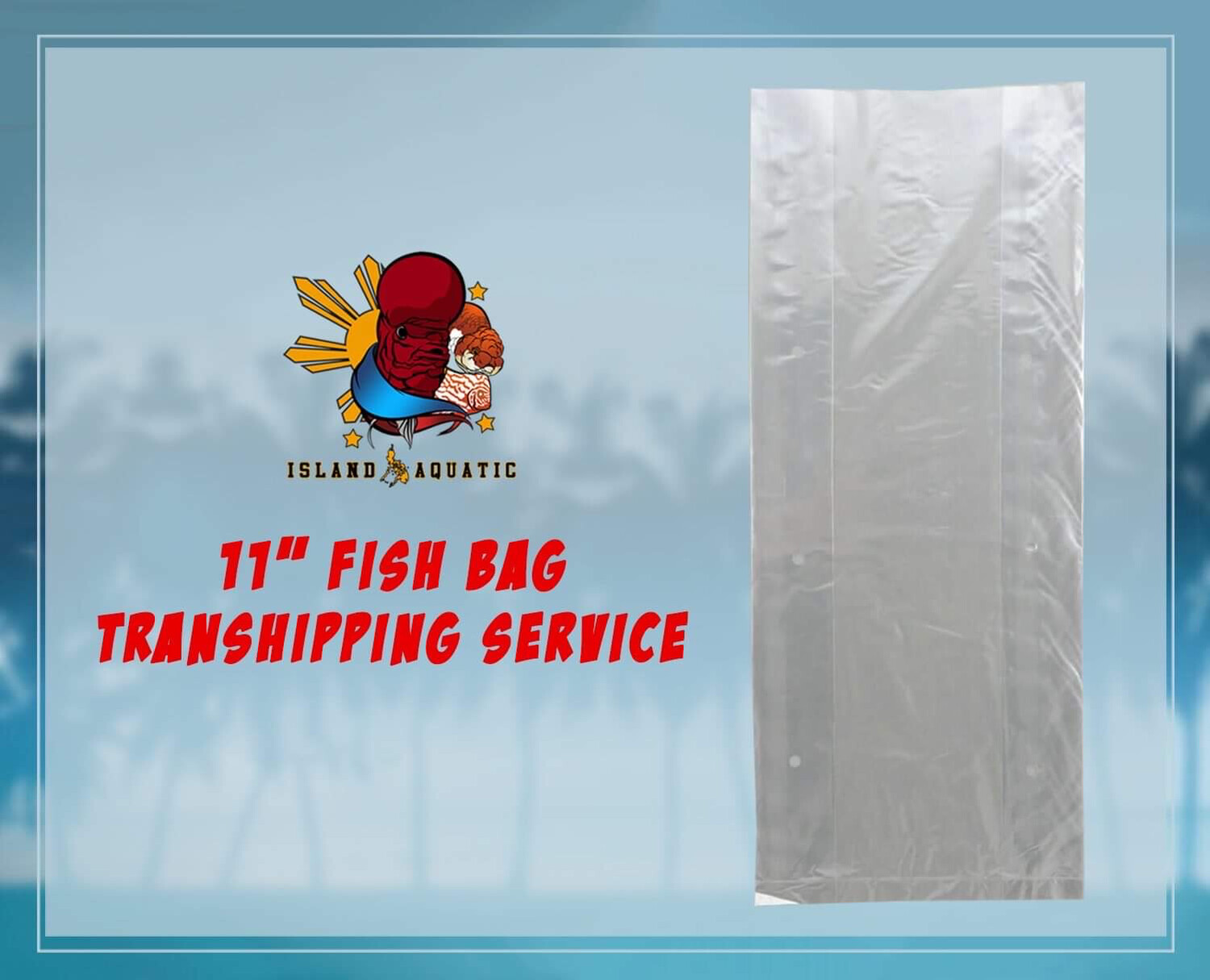 "TRANSHIPPING SERVICE FOR 11"" FISH BAG"