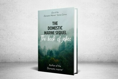 The Domestic Marine (TM) Sequel: The Book of Jokes
