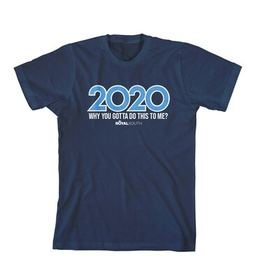 2020 Why You Gotta Do This To Me T-Shirt