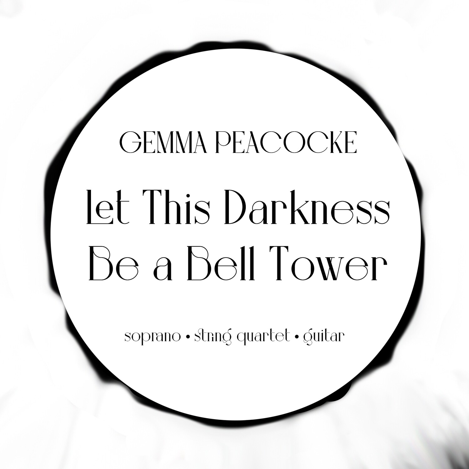 Let This Darkness Be a Bell Tower