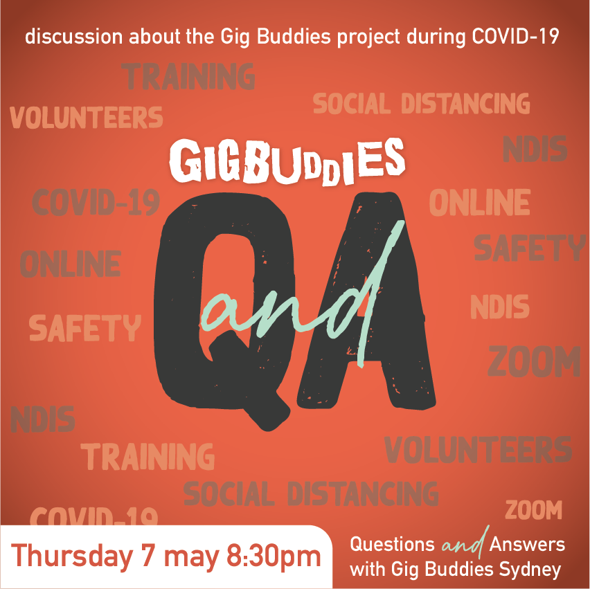 Gig Buddies Sydney Q and A Thursday 7 May @ 8:30pm