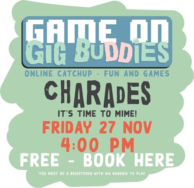 Gig Buddies Sydney Charades Friday 27 November @ 4pm