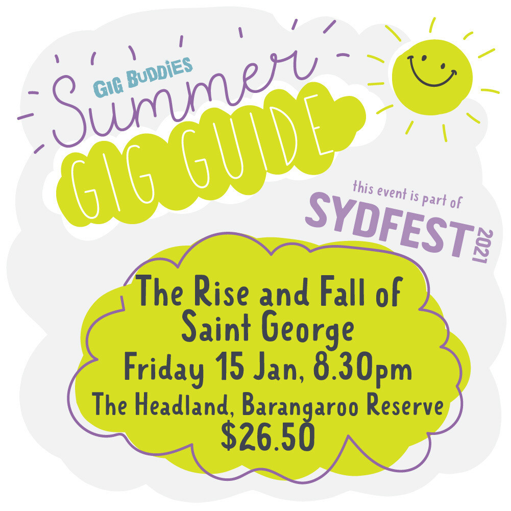 Gig Buddies Sydney @ Sydney Festival - The Rise and Fall of Saint George -  Friday 15 January