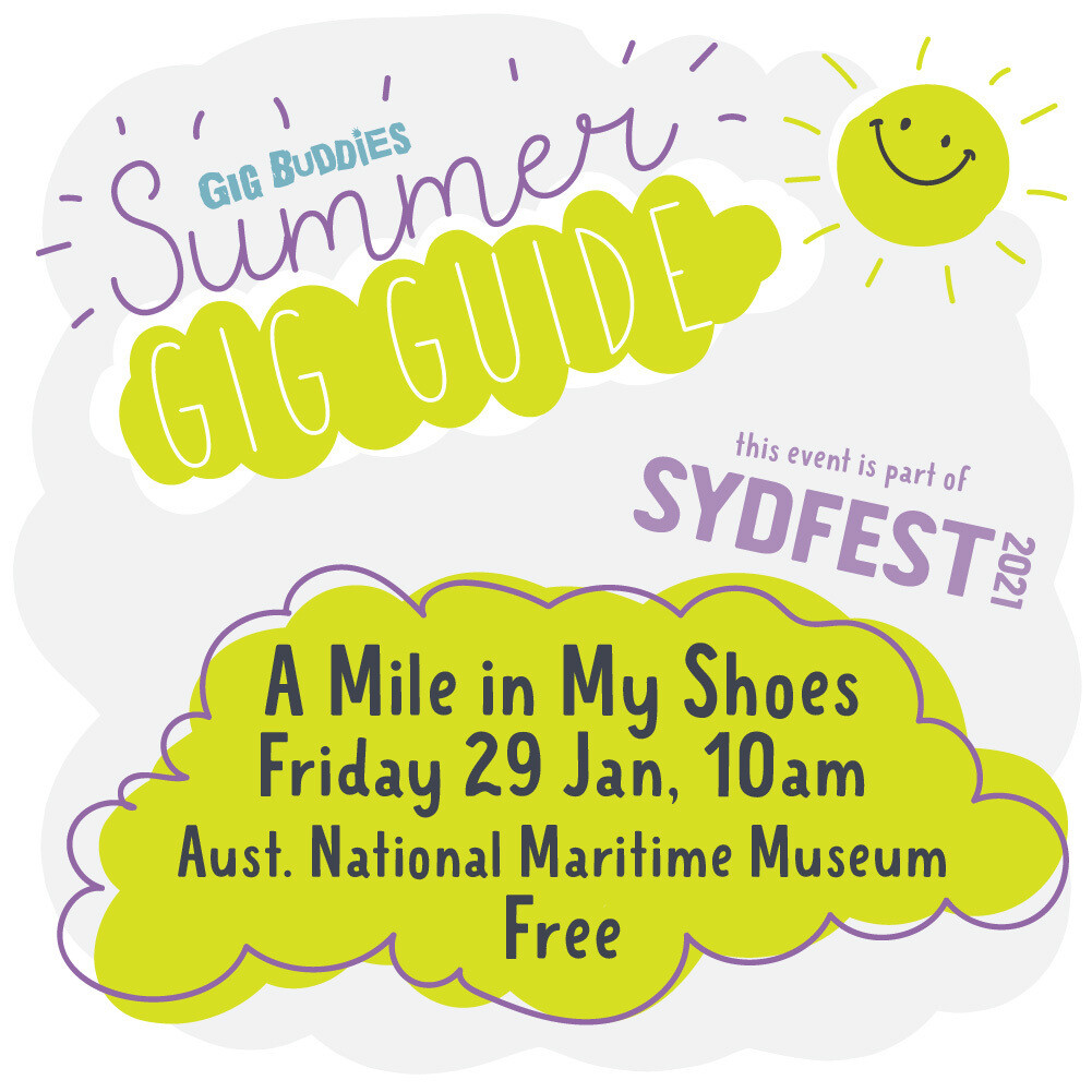 Gig Buddies Sydney @ Sydney Festival - A Mile in My Shoes -  Friday 29 January