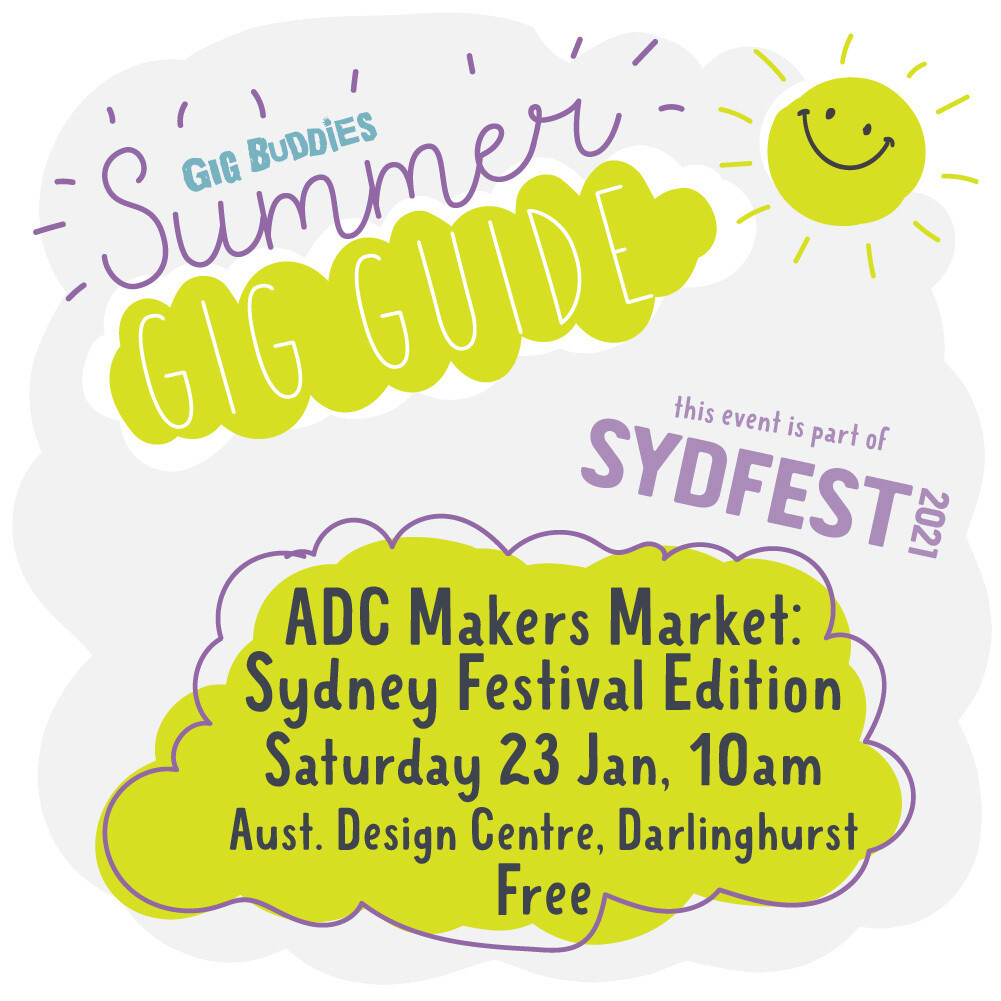 Gig Buddies Sydney @ Sydney Festival - ADC Makers Market: Sydney Festival Edition -  Saturday 23 January