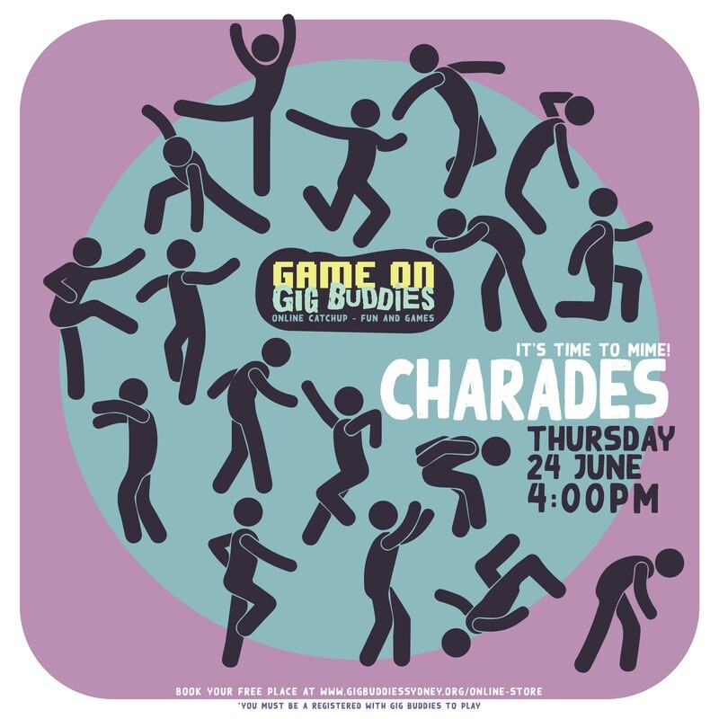 Gig Buddies Charades Thursday 24 June @ 4pm