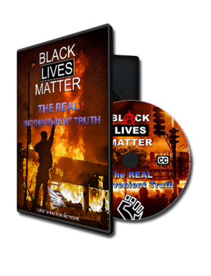 Black Lives Matter: The REAL Inconvenient Truth