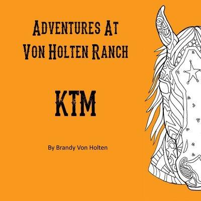 Adventures At Von Holten Ranch - Children's Book