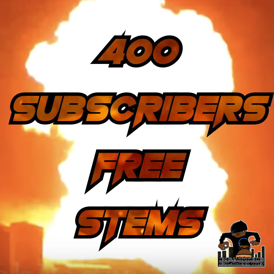 400 SUBSCRIBERS FREE STEMS