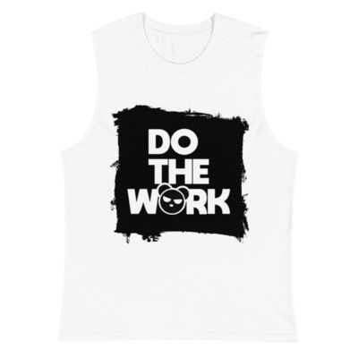 Do the Work - Muscle Shirt (white)