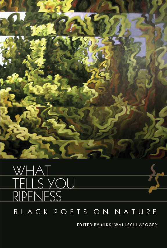 What Tells You Ripeness: Black Poets on Nature