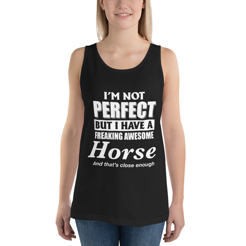 I'm not Perfect But I have an Awesome Horse Unisex Tank Top