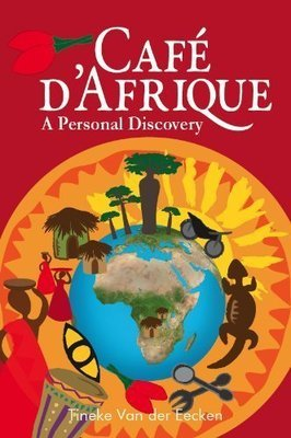 Cafe d'Afrique: A Personal Discovery + CD with the original music