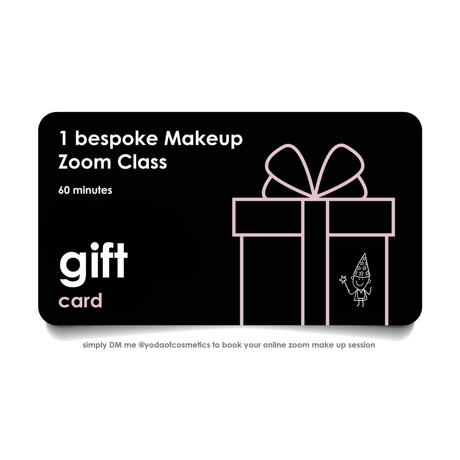 PDF printable E- Gift Card 1 x bespoke Makeup Zoom class - the purchaser will receive a printable PDF this is not a physical gift card.