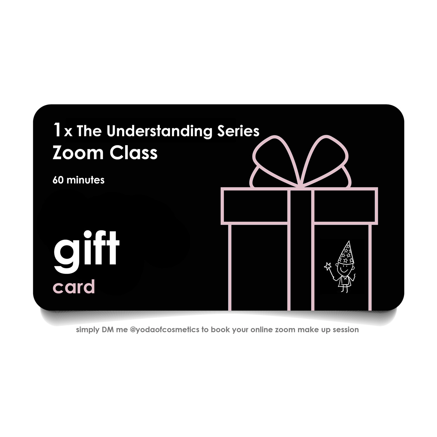 PDF Printable E- Gift Card 1 x The Understanding Series Makeup Zoom class