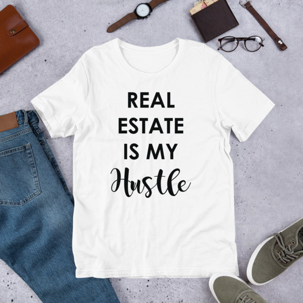 Real Estate Is My Hustle Unisex T-Shirt