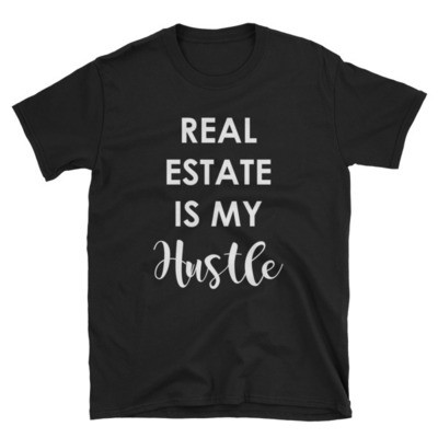 Real Estate Is My Hustle Short-Sleeve Unisex Tee