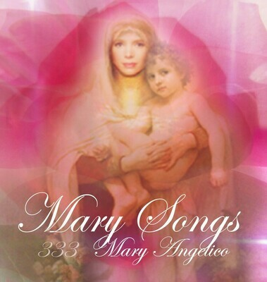 Mary's Song Gift to the World/Mary Angelico