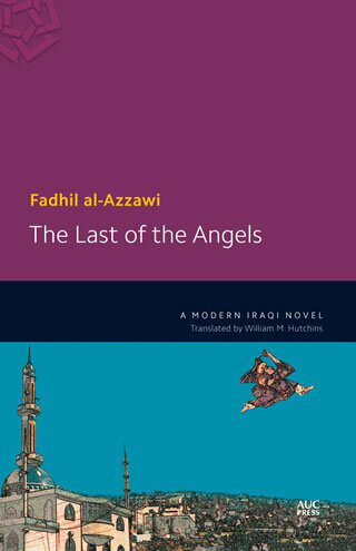 The Last of the Angels: An Iraqi Novel