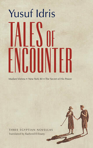 Tales of Encounter: Three Egyptian Novellas