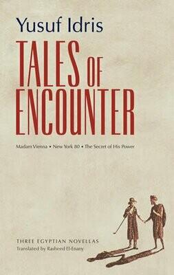 Tales of Encounter: Three Egyptian Novellas