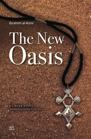 The New Oasis: A Libyan Novel