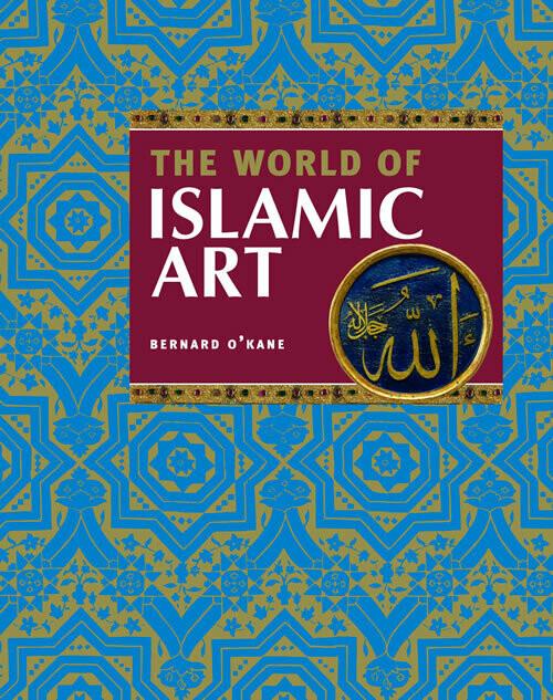The World of Islamic Art
