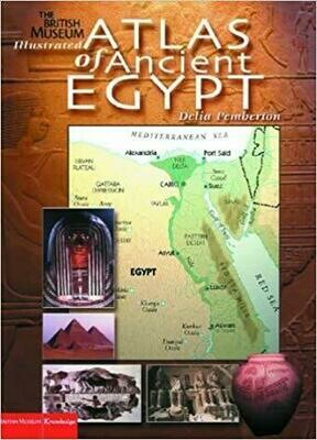 The British Museum Illustrated Atlas of Ancient Egypt