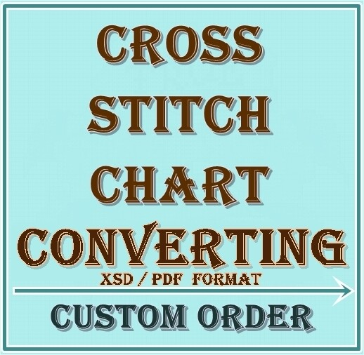 Cross Stitch Pattern Re-Chart PDF + XSD. Instant Download. CUSTOM ORDER!!! Only 1 in stock!!! Maria3000Cruz