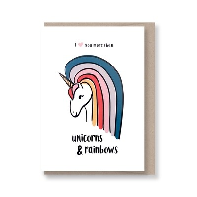I love you more than UNICORNS and RAINBOWS