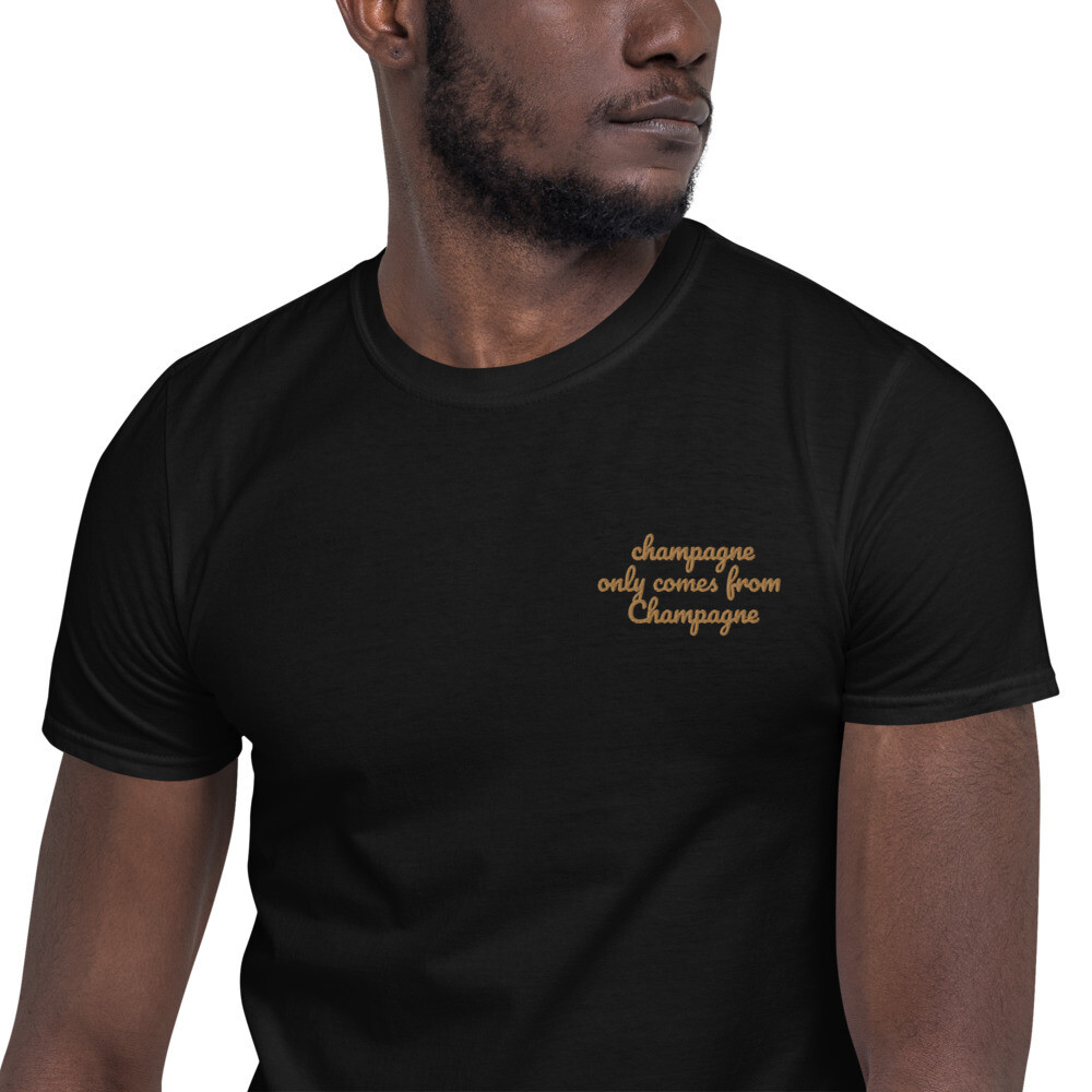 champagne only comes from Champagne Unisex T-Shirt