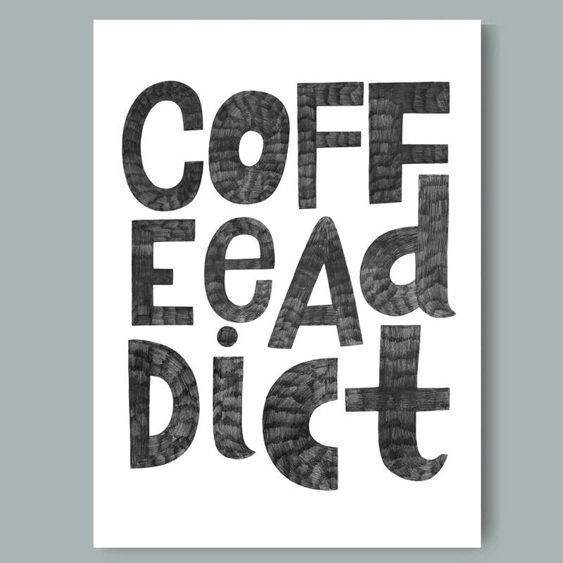 COFFEE ADDICT print