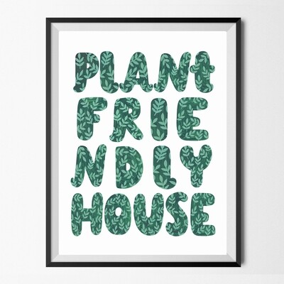 PLANT FRIENDLY HOUSE print