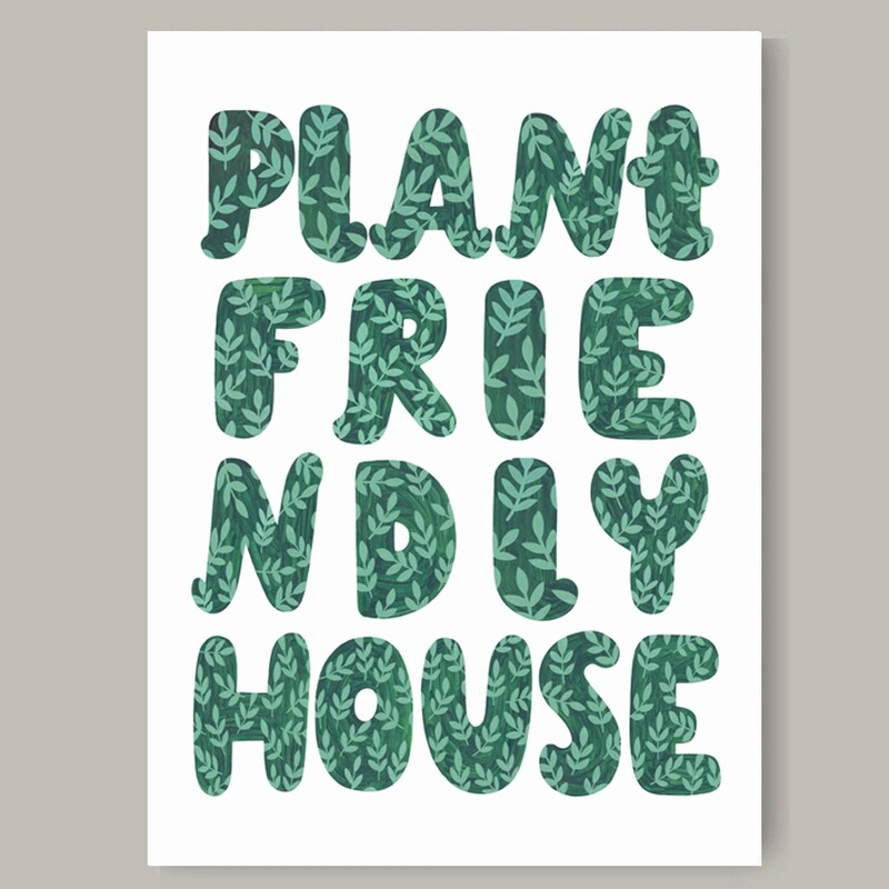 PLANT FRIENDLY HOUSE print