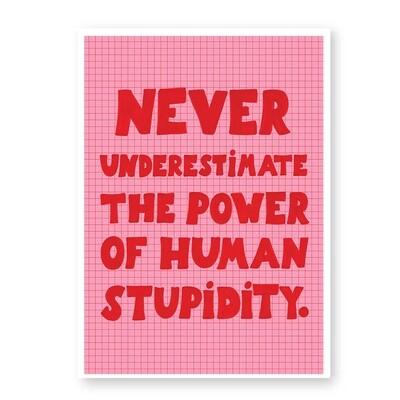 HUMAN STUPIDITY print