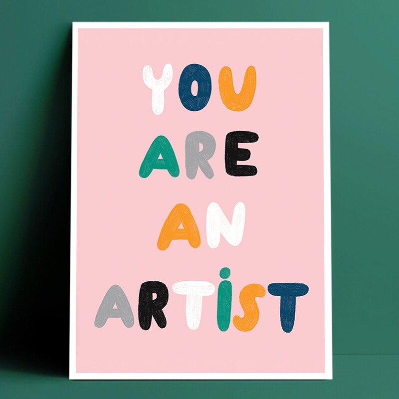 YOU ARE AN ARTIST print