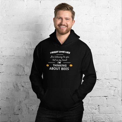 """""""...Thinking about bees"""" Hoodie"""