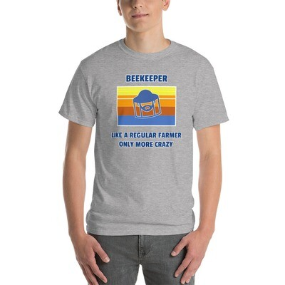 """""""BEEKEEPER...ONLY MORE CRAZY"""" t-shirt"""