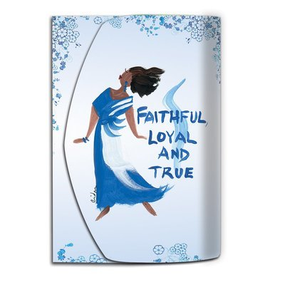 FAITHFUL, LOYAL AND TRUE